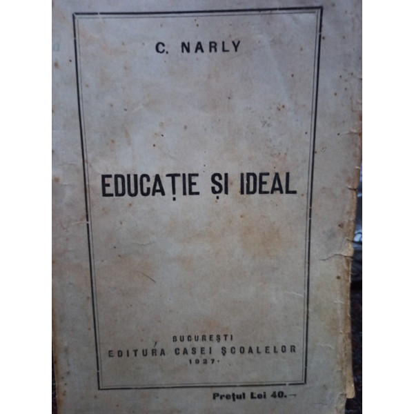 C. Narly - Educatie si ideal