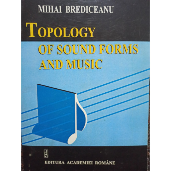 Mihai Brediceanu - Topology of sound forms and music