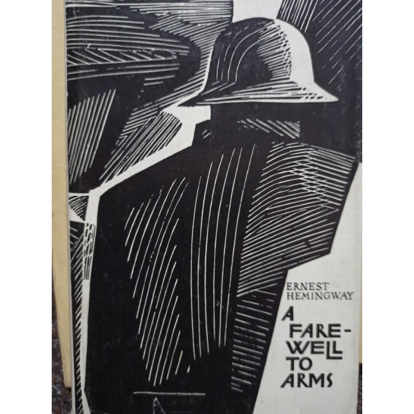 Ernest Hemingway - A fare well to arms