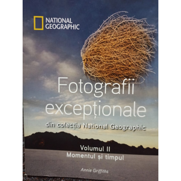 Annie Griffiths - Fotografii exceptionale din colectia National Geographic, vol. 2