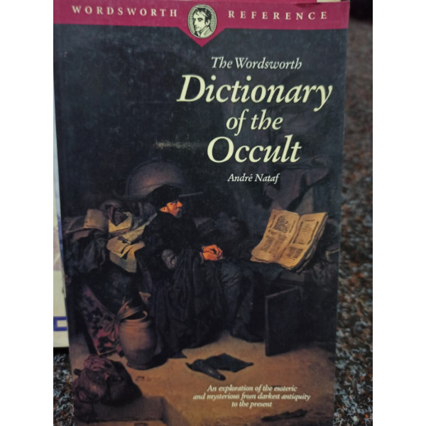 Andre Nataf - The wordsworth dictionary of the occult