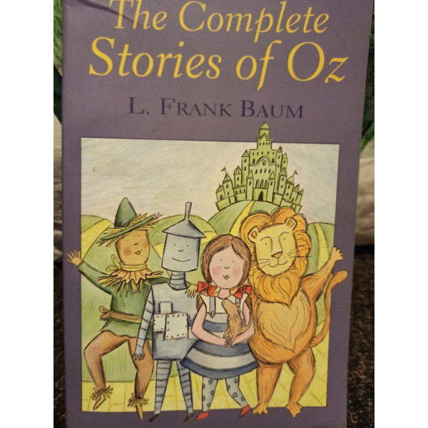 L. Frank Baum - The Complete Stories of Oz