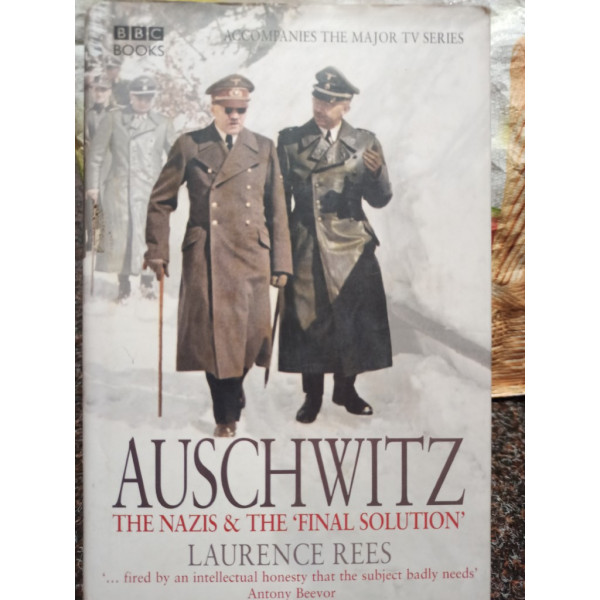 Laurence Rees - Auschwitz