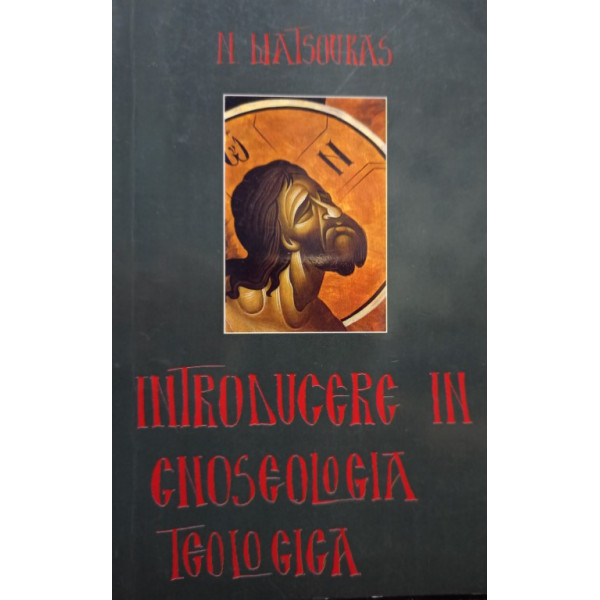 N. Matsoukas - Introducere in Gnoseologia teologica