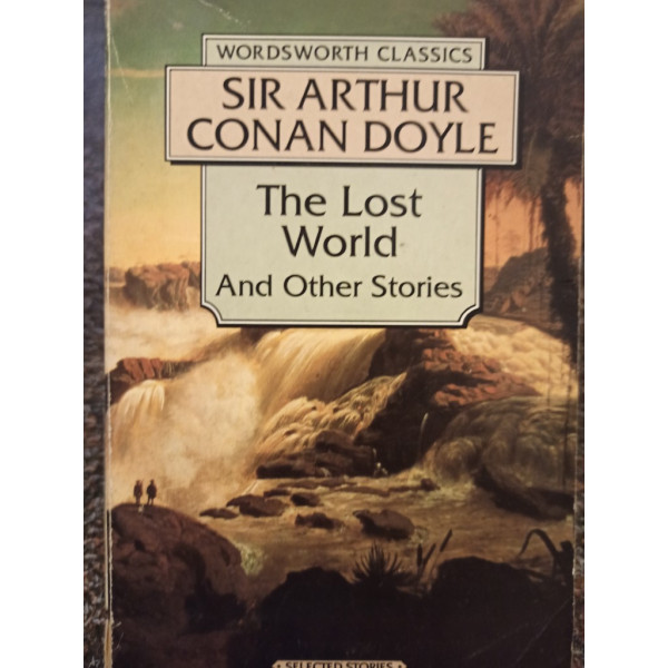 Sir Arthur Conan Doyle - The Lost World and other stories